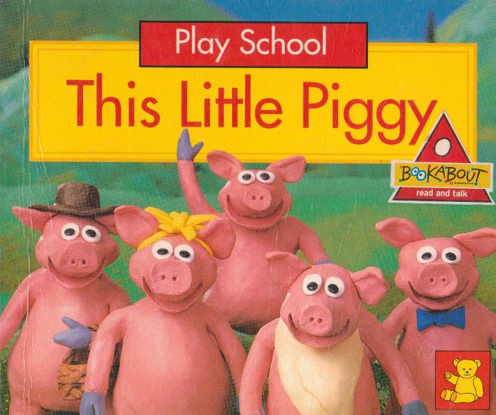 Play School This Little Piggy (BOOKABOUT read and talk)
