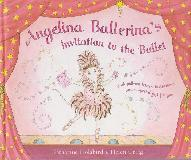 Angelina Ballerina's Invitation to the Ballet