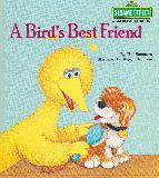A Bird's Best Friend (Sesame Street, Growing-Up Book)