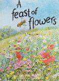 A feast of flowers. A flower story